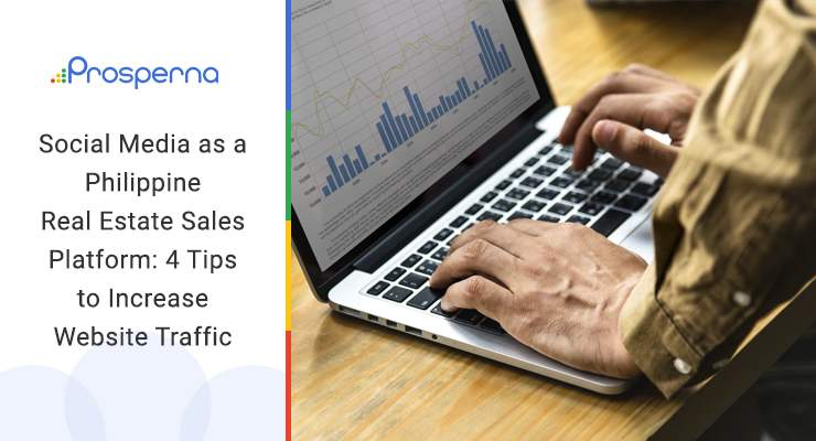 Social Media as a Philippine Real Estate Sales Platform: 4 Tips to Increase Website Traffic