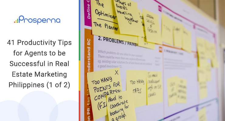41 Productivity Tips for Agents to be Successful in Real Estate Marketing Philippines (Part 1 of 2)