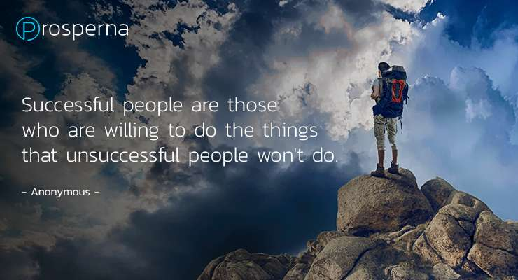 Successful people are those who are willing to do things that unsuccessful people wont do – Anonymous