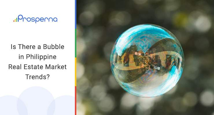 Is There a Bubble in Philippine Real Estate Market Trends?