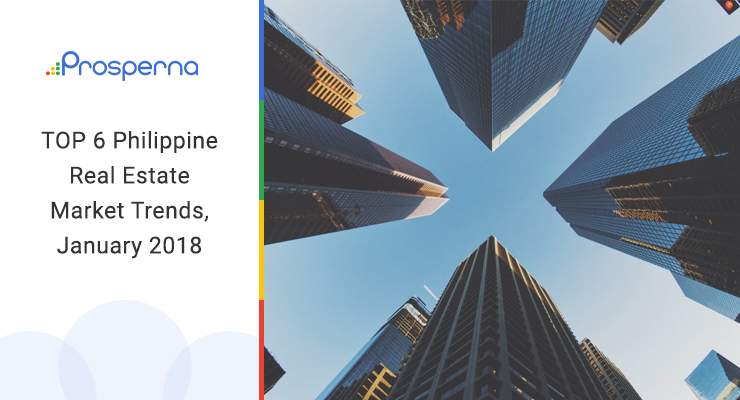 TOP 6 Philippine Real Estate Market Trends, January 2018