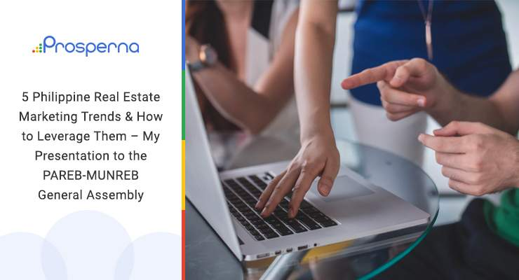 5 Philippine Real Estate Marketing Trends & How to Leverage Them – My Presentation to the PAREB-MUNREB General Assembly