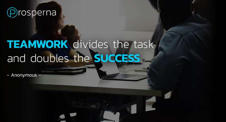 Teamwork divides the task and doubles the success. – Anonymous
