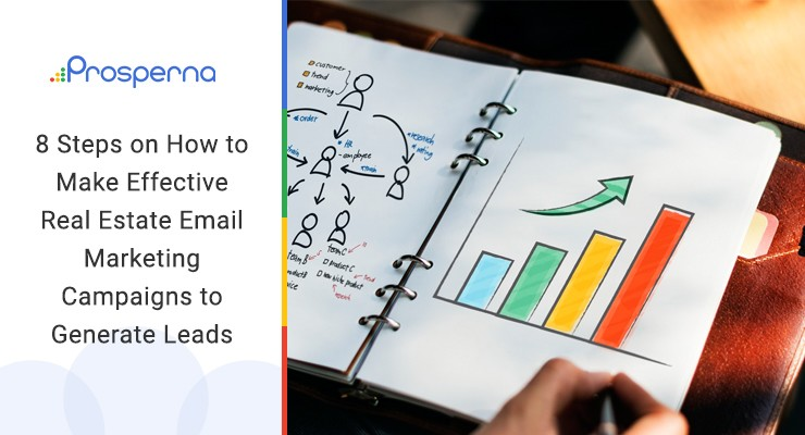 8 Steps on How to Make Effective Real Estate Email Marketing Campaigns to Generate Leads