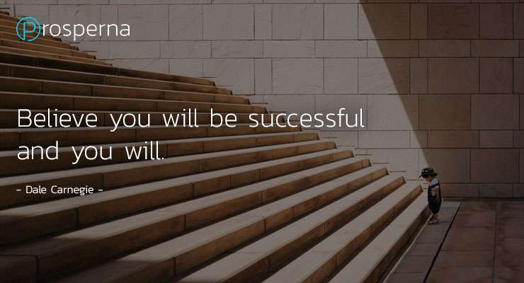 Believe You Will Be Successful and You Will – Dale Carnegie