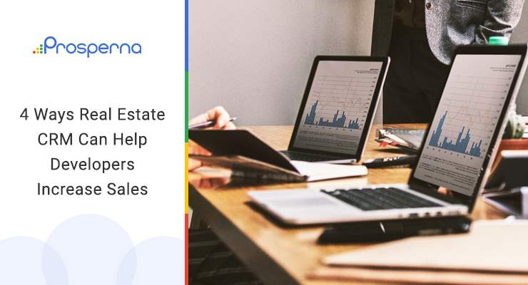 4 Ways Real Estate CRM Can Help Developers Increase Sales