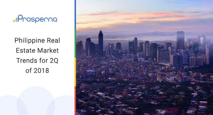 Philippine Real Estate Market Trends for 2Q of 2018