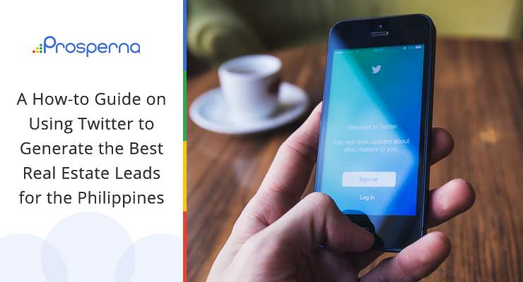A How-to Guide on Using Twitter to Generate the Best Real Estate Leads for the Philippines