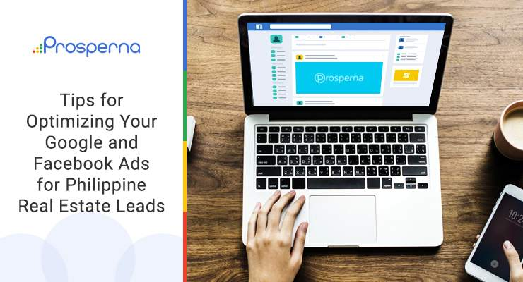 Tips for Optimizing Your Google & Facebook Ads  for Philippine Real Estate Leads