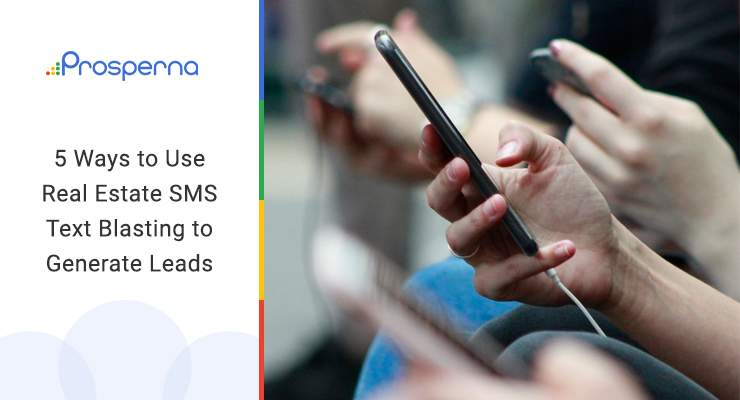 5 Ways to Use Real Estate SMS Text Blasting to Generate Leads