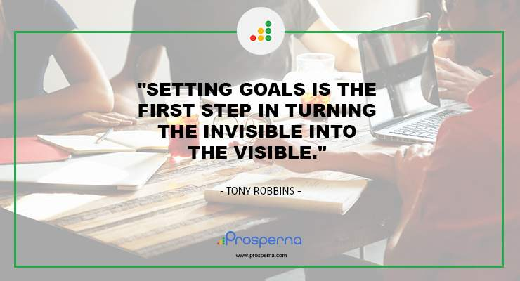 Setting goals is the first step in turning the invisible into visible. – Tony Robbins.