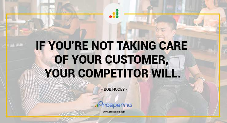 If you're not taking care of your customer, your competitor will. – Bob Hooey