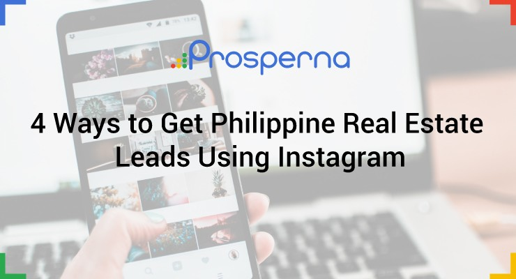 4 Ways to Get Philippine Real Estate Leads Using Instagram