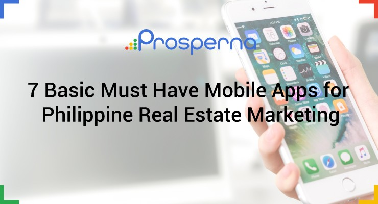 7 Basic Must Have Mobile Apps for Philippine Real Estate Marketing