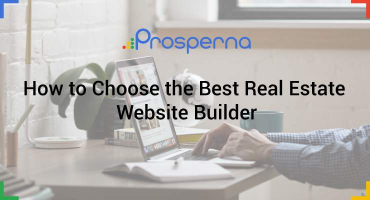 How to Choose the Best Real Estate Website Builder
