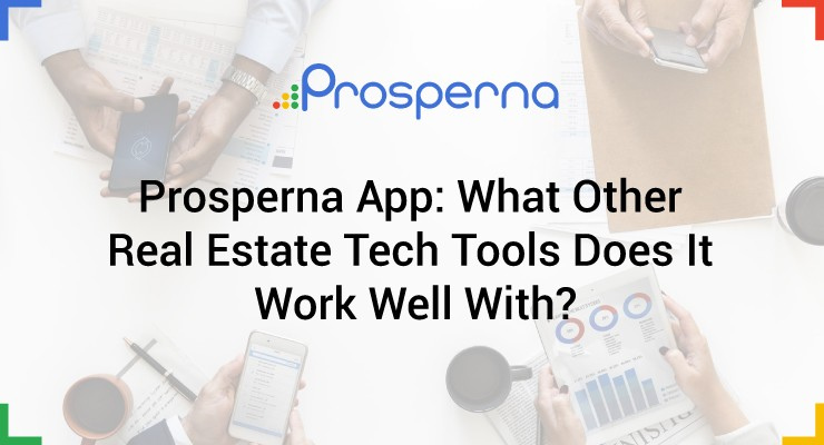 Prosperna App: What Other Real Estate Tech Tools Does It Work Well With?