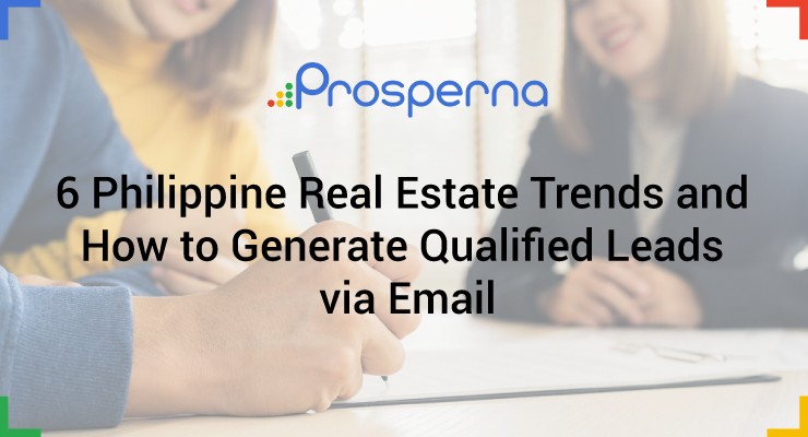 6 Philippine Real Estate Trends and How to Generate Qualified Leads via Email