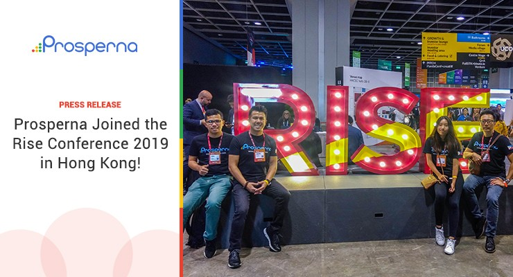 Press Release: Prosperna joined the RISE Conference 2019 in Hong Kong