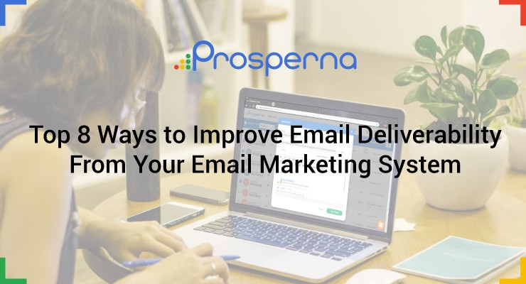 Top 8 Ways to Improve Email Deliverability From Your Email Marketing System