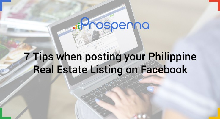 7 Tips when posting your Philippine Real Estate Listing on Facebook