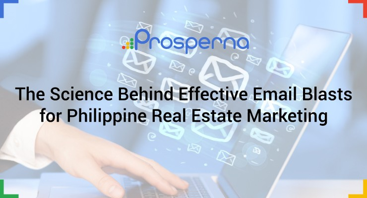 The Science Behind Effective Email Blasts for Philippine Real Estate Marketing