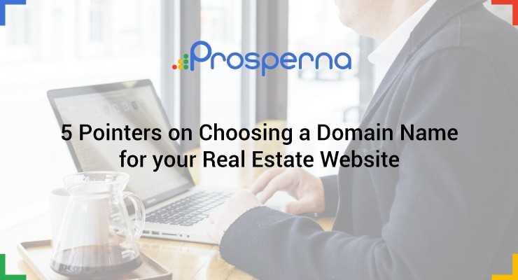 5 Pointers on Choosing a Domain Name for your Real Estate Website