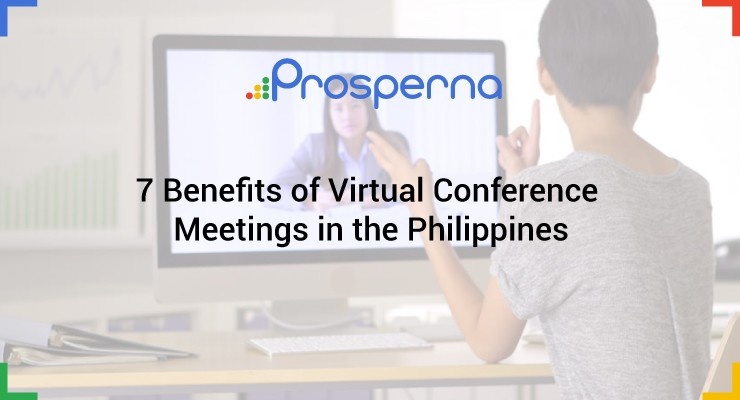 7 Benefits of Virtual Conference Meetings in the Philippines