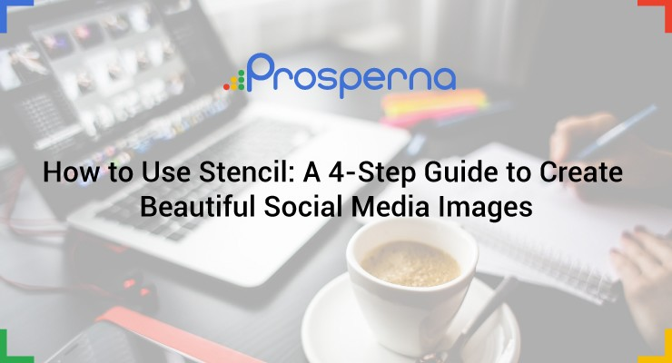 How to Use Stencil: A 4-Step Guide to Create Beautiful Social Media Images