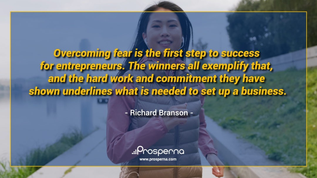 Overcoming fear is the first step to success for entrepreneurs. The winners all exemplify that, and the hard work and commitment they have shown underlines what is needed to set up a business. – Richard Branson