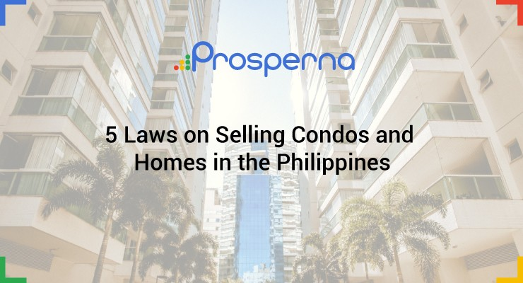 5 Laws on Selling Condos and Homes in the Philippines