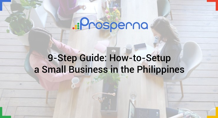 9-Step Guide: How-to-Setup a Small Business in the Philippines