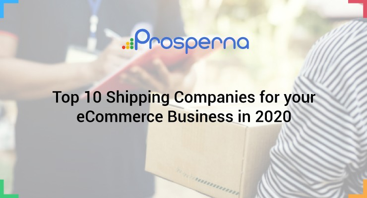 Top 10 Shipping Companies for your eCommerce Business in 2020