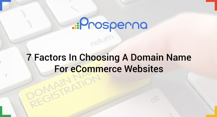 7 Factors In Choosing A Domain Name For eCommerce Websites