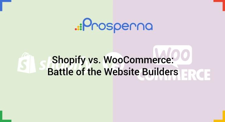 Shopify vs. WooCommerce: Battle of the Website Builders